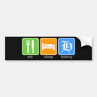 Eat Sleep History Bumper Sticker