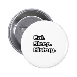 Eat. Sleep. History. Button