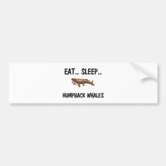 Eat Sleep HUMPBACK WHALES Bumper Stickers