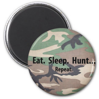Eat. Sleep. Hunt.  Repeat! Magnet