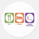 Eat Sleep Install Insulation Round Sticker