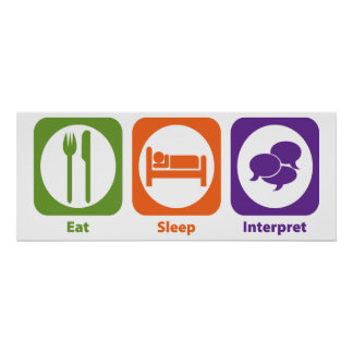 Eat Sleep Interpret Poster