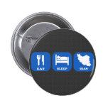 Eat Sleep Iran Pinback Buttons