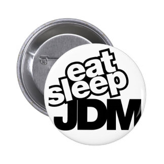 eat sleep JDM Pinback Button