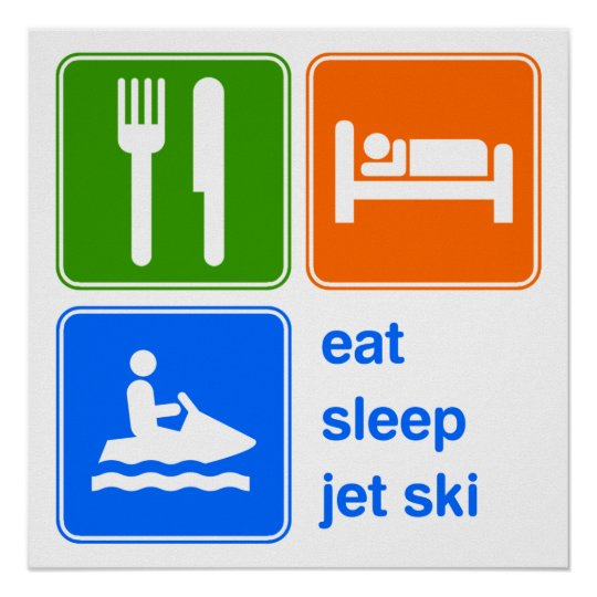Eat Sleep Jet Ski Poster