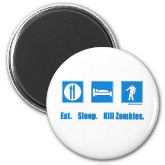 Eat. Sleep. Kill zombies. 2 Inch Round Magnet
