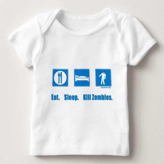 Eat. Sleep. Kill zombies. Baby T-Shirt