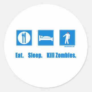 Eat. Sleep. Kill zombies. Classic Round Sticker