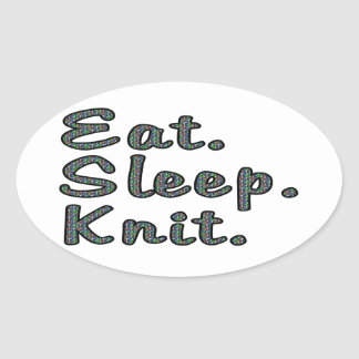 Eat. Sleep. Knit. Oval Sticker