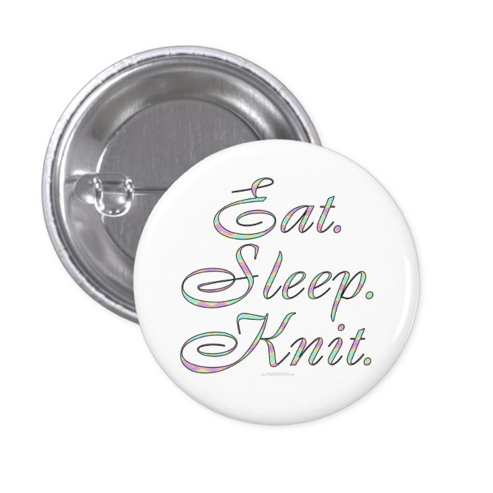 Eat. Sleep. Knit. (small button) Pinback Button