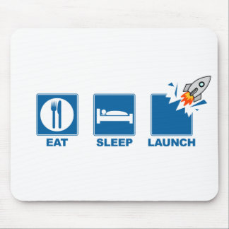 Eat Sleep Launch Mouse Pad