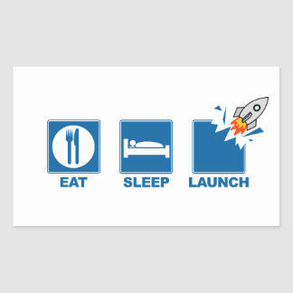 Eat Sleep Launch Rectangular Sticker