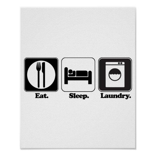 eat sleep laundry poster