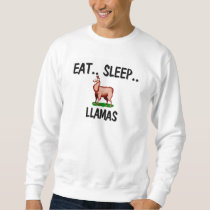 Eat Sleep LLAMAS Sweatshirt