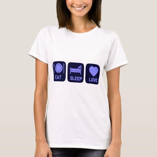 Eat Sleep Love T-Shirt