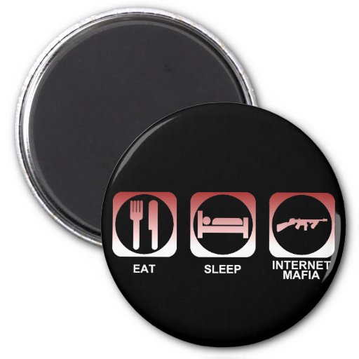 Eat Sleep Mafia 2 Inch Round Magnet