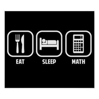 EAT, SLEEP, MATH POSTER