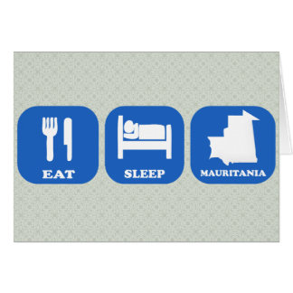 Eat Sleep Mauritania Greeting Card