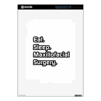 Eat Sleep Maxillofacial Surgery Skin For The iPad 2
