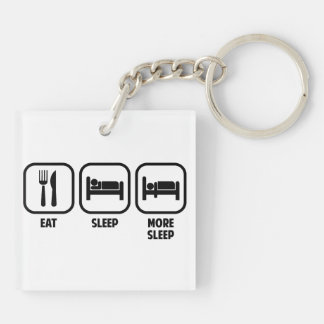 EAT, SLEEP, MORE SLEEP KEYCHAIN