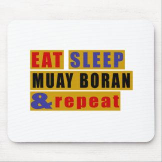 Eat Sleep MUAY BORAN And Repeat Mouse Pad