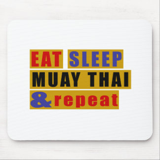 Eat Sleep MUAY THAI And Repeat Mouse Pad