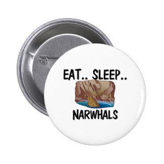 Eat Sleep NARWHALS Pinback Button