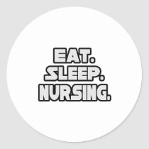 Eat Sleep Nursing Round Stickers
