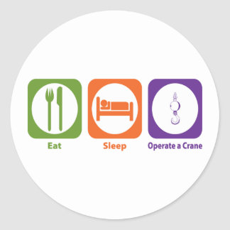 Eat Sleep Operate a Crane Classic Round Sticker