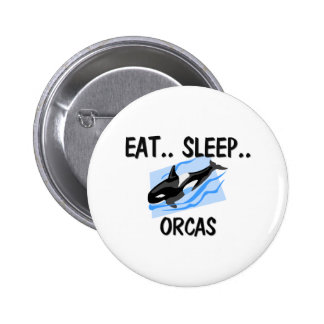 Eat Sleep ORCAS Pinback Button