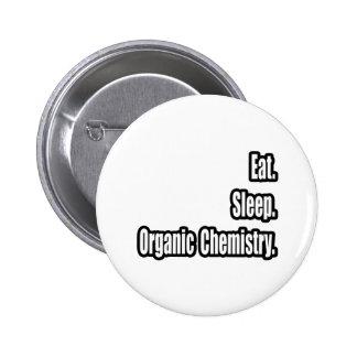 Eat. Sleep. Organic Chemistry. Pins