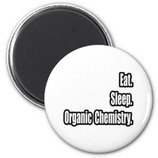 Eat. Sleep. Organic Chemistry. Magnet