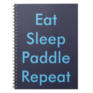 eat sleep paddle repeat notebook