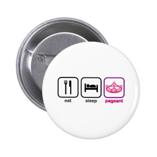 Eat Sleep Pageant 2 Inch Round Button