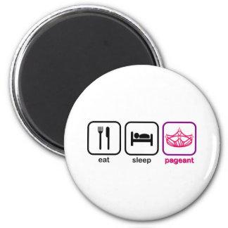 Eat Sleep Pageant Magnet