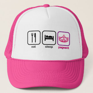 Eat Sleep Pageant Trucker Hat