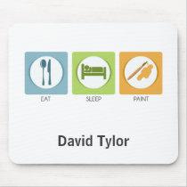Eat Sleep Paint Mouse Pad
