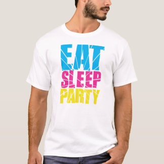 EAT SLEEP PARTY! T-Shirt