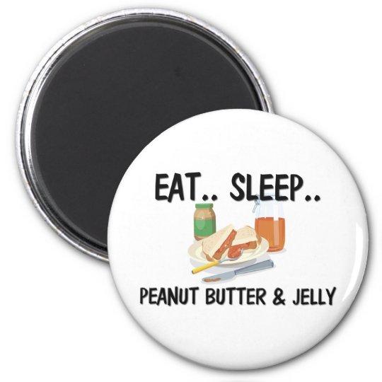 Eat Sleep PEANUT BUTTER & JELLY Magnet