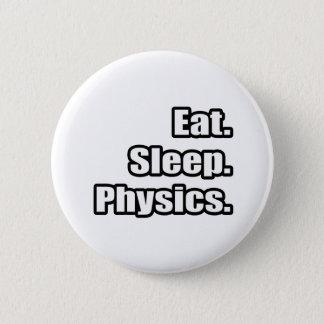 Eat. Sleep. Physics. Pinback Button