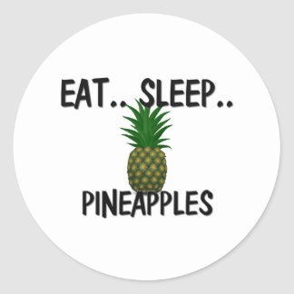 Eat Sleep PINEAPPLES Classic Round Sticker