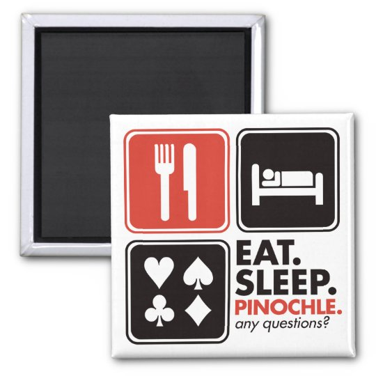 Eat Sleep Pinochle Magnet