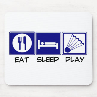 Eat, Sleep, Play Badminton Mouse Pad