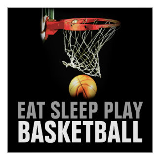 Eat Sleep Play Basketball Quote Poster