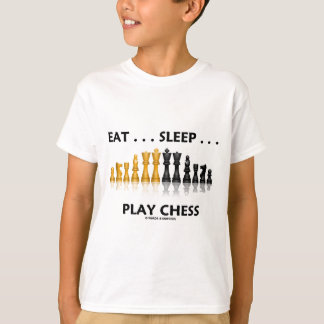 Eat ... Sleep ... Play Chess (Chess Attitude) T-Shirt
