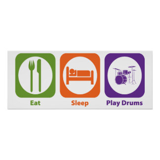 Eat Sleep Play Drums Poster