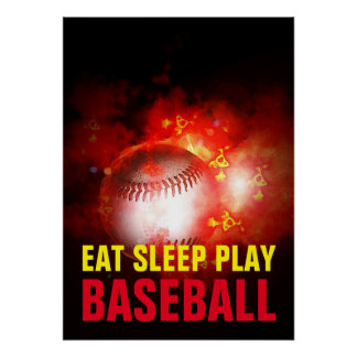 Eat Sleep Play Flaming Baseball Motivational Poster