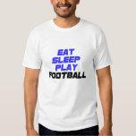 Eat, Sleep, Play, Football T-Shirt