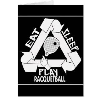 EAT, SLEEP, PLAY RACQUETBALL CARD