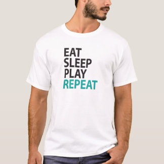 EAT SLEEP PLAY REPEAT T-Shirt